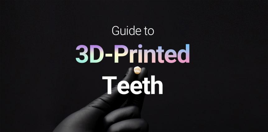 Blog Post: 3D Printed Teeth Guide